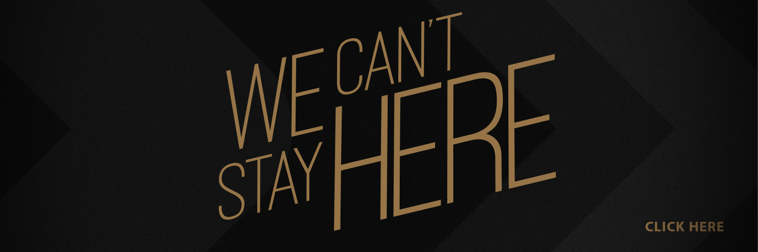 We-Cant-Stay-Here-1500x500-click-here